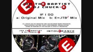 JTB & DJ Chuck-E - If I Do (Original Mix)