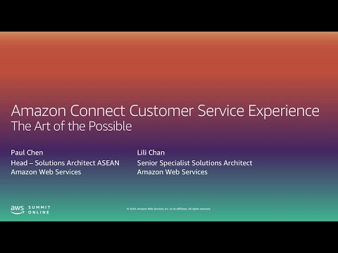 AWS Summit Online ASEAN 2020 | The Art of the Possible: Amazon Connect Customer Service Experience