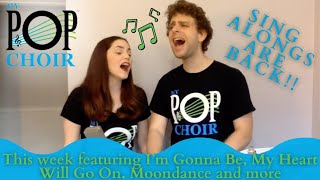 Our Sing-Alongs are Back!  Featuring I'm Gonna Be, My Heart Will Go On, Moondance, and more!