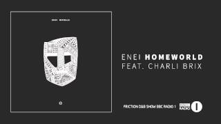 Enei - Homeworld feat. Charli Brix [Friction