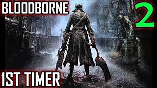 Bloodborne 1st Timer Walkthrough - Part 2  - Slow Progress In Central Yharnam