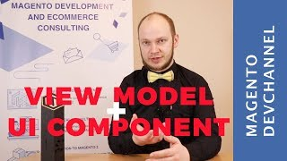 Using View Model with UI Component in Magento 2 - Max Pronko (4K)