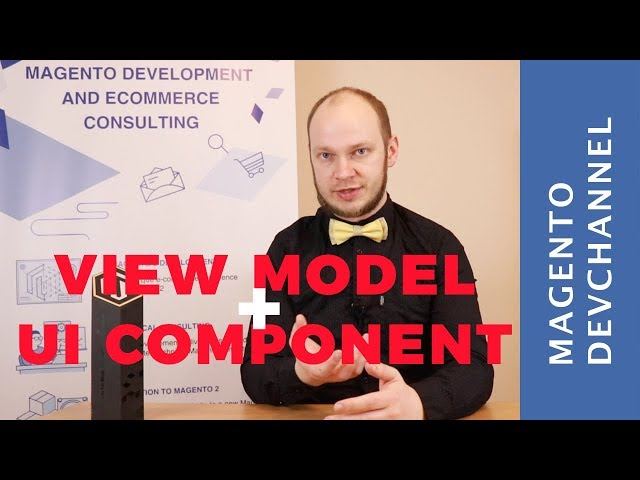 Magento 2 View Model and UI Component