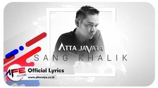 Video Atta Javatta - Sang Khalik (Official Lyric Video) download MP3, 3GP, MP4, WEBM, AVI, FLV Mei 2018