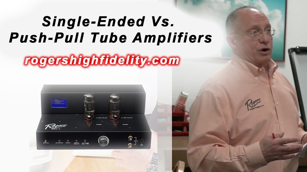Single-Ended Vs  Push-Pull Tube Amplifiers - The Analog Life Episode 4