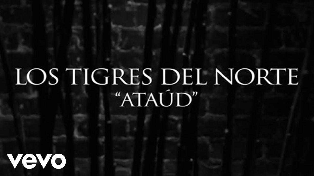 Los Tigres Del Norte - Ataúd (Lyric Video)