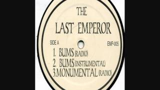 Last Emperor - Bums / Monumental / Secret Wars Part 1 (Side A)