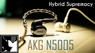 aKG N5005 Detailed Review: Hybrid Supremacy Earphoneus Fanaticus