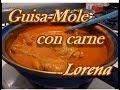 GUISA-MOLE SENCILLO - GUISADO CON POLLO - receta personal - Lorena Lara