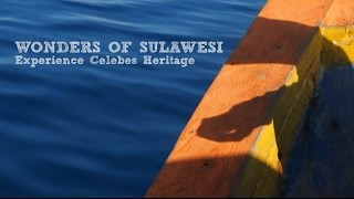 Wonders of Sulawesi : Experience Celebes Heritages