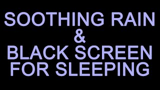 BEST SOOTHING RAIN SOUNDS with BLACK SCREEN FOR SLEEPING (TEN HOURS! NO ADS DURING VIDEO!)