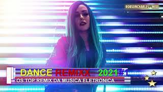 DANCE REMIXX 2021 #1 - as top da musica eletrônica ,em versões remix , by robson charles