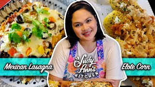 Mexican Lasagna and Elote Corn | Judy Ann's Kitchen