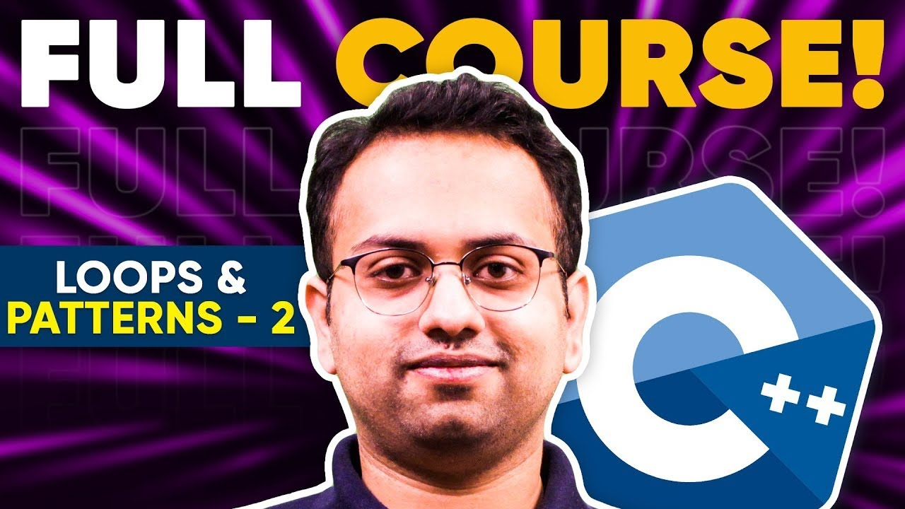 Session 4   Loops and Patterns - 2   Live C++ Beginner Course - for College Freshers   Coding Blocks