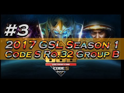 [2017 GSL Season 1]Code S Ro.32 Group B #3/5