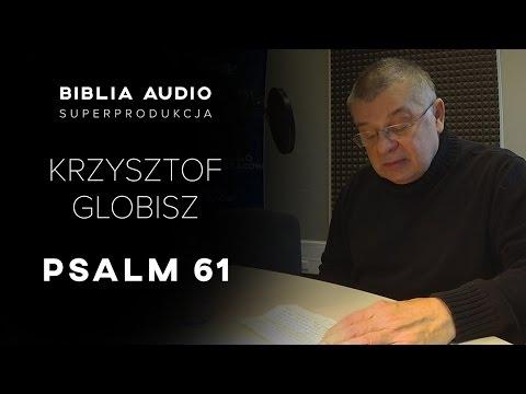 Krzysztof Globisz czyta Psalm 61 (całość)