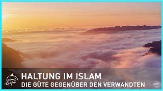 Haltung im Islam - Die Güte gegenüber den Verwandten | Stimme des Kalifen