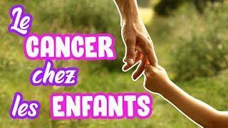 Cancer chez les enfants , nous sommes tous responsables ! ( Cancer N°4)