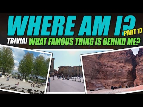 Where Am I? What Famous Thing Is Behind Me? Part 17