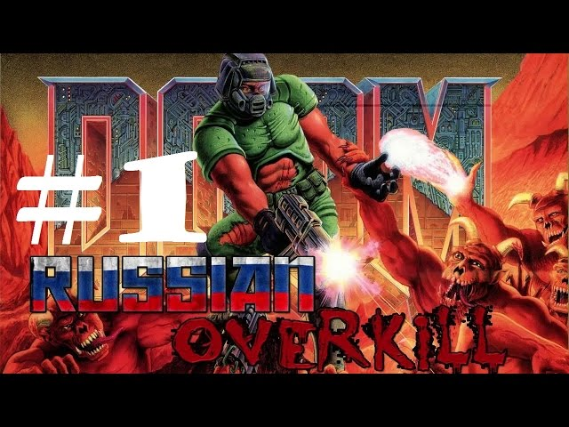 Russian Overkill - Doom #1