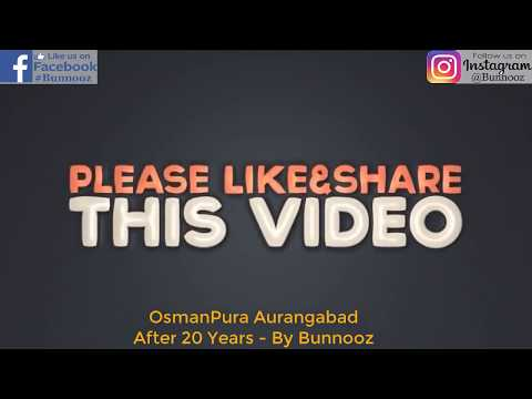 OsmanPura Aurangabad After 20 Years - (Bunnooz Reporting From Time Square, NY, USA)