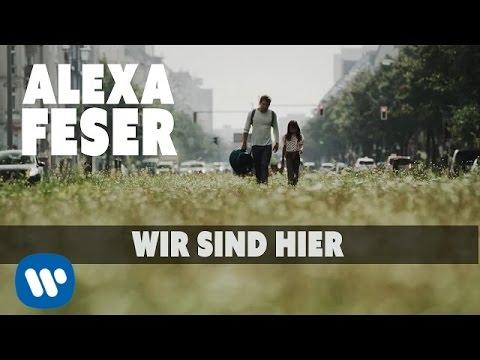 Alexa Feser - Wir Sind Hier (offizielles Video)