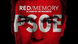 RED/MEMORY. El PSOE en 140 segundos.