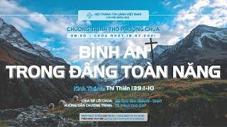 HTTL BIÊN HOÀ - Chương Trình Thờ Phượng Chúa - 18/07/2021