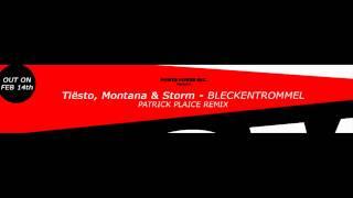 Tiesto, Montana & Storm - Bleckentrommel (Patrick Plaice Remix)