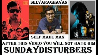 Selvaraghavan - Self Made Man | We Forgot to Celebrate | SundayDisturbers
