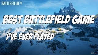 The Best Battlefield Game I've Ever Played! - Battlefield V