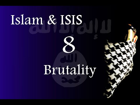 Islam & ISIS - Brutality