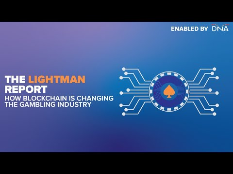 The Lightman Report | How Blockchain is Changing The Gambling Industry