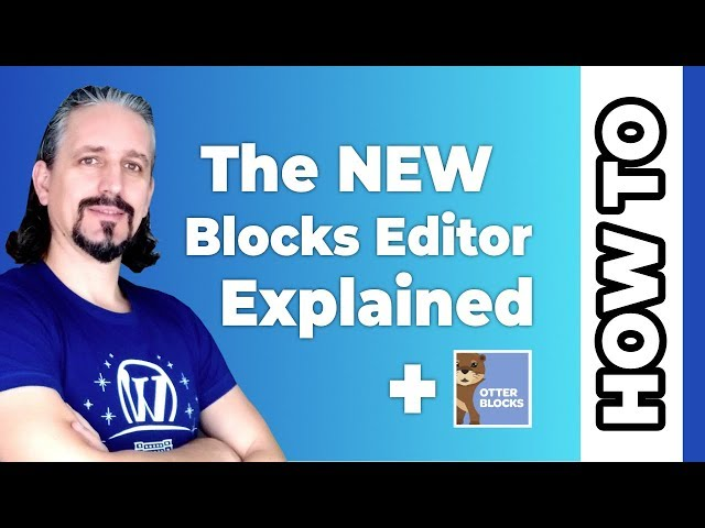 WordPress Blocks: The New Editor Of WordPress EXPLAINED