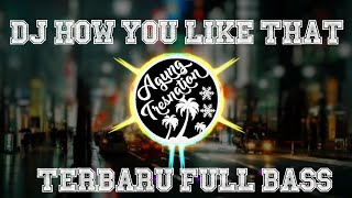 Baixar DJ How You Like That - Blackpink | Agung Tresnation Remix
