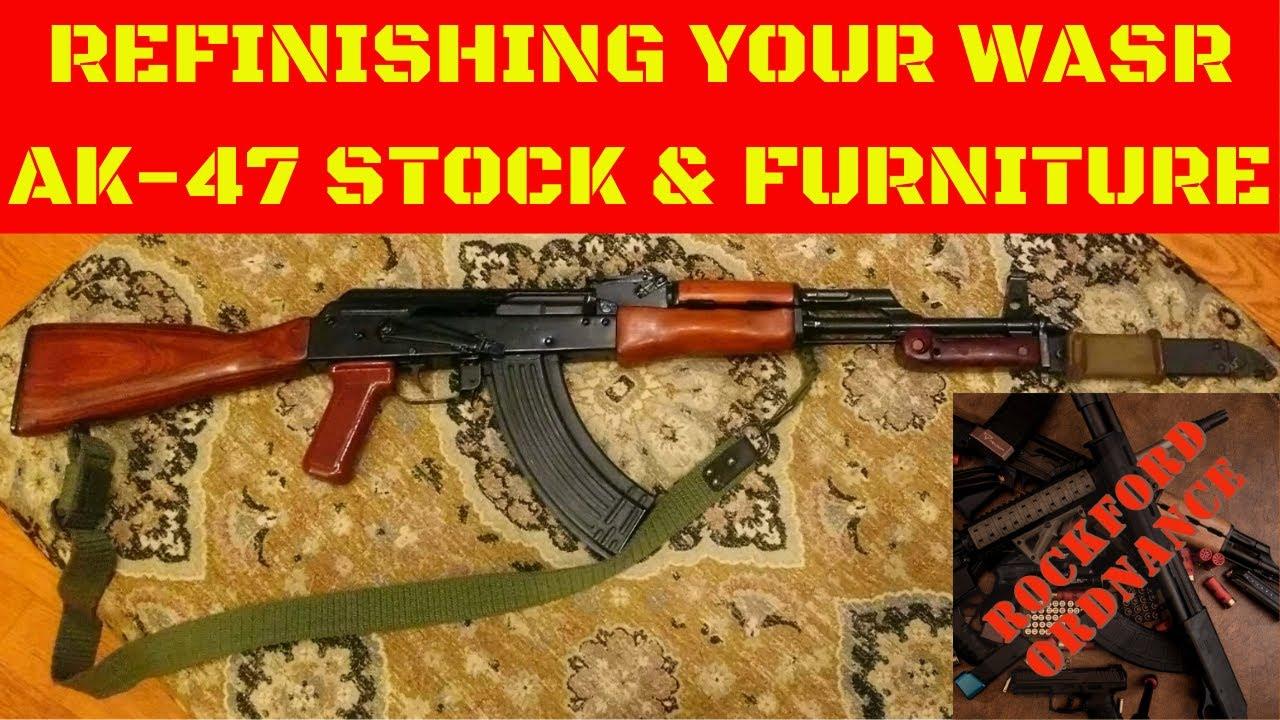 Refinishing Your Wasr 10 Ak 47 Stock