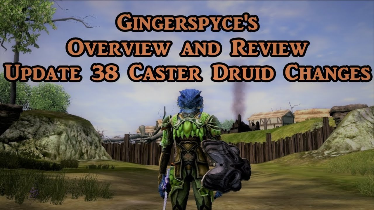 Gingerspyce's Update 38 Caster Druid Changes Overview and Review