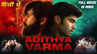 Aditya Varma South Indian Movie In Hindi 2020 | Adithya Varma Full Movie Hindi Dubbed Release Date