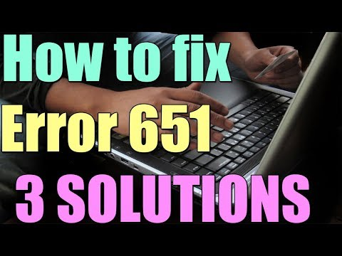 How To Fix Error 651 In Windows 10/8/7 I 3 SOLUTIONS 2018