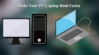 How To Make Your Pc/Laptop Boot Faster (2K18)