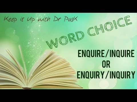 Choice of Words in English: Enquire/Inquire or Enquiry/Inquiry