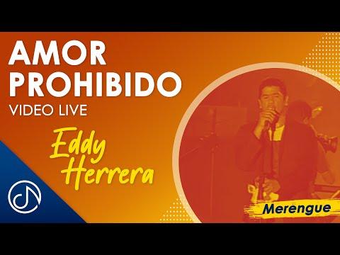 Eddy Herrera – Amor Prohibido – Republica Dominicana [LIVE]