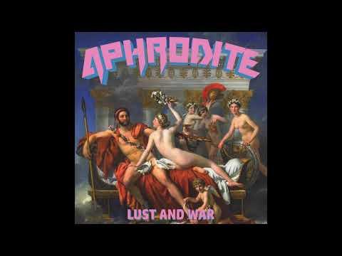 Aphrodite - Lust and War (2019)