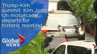 Trump-Kim summit: Kim Jong Un departs for historic meeting