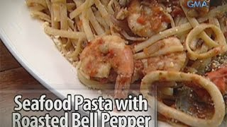 Idol sa Kusina: Seafood pasta with Roasted Bell Pepper