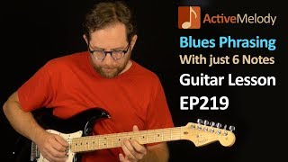 Download Easy Blues Guitar Lesson - Lead with just 6 Notes - Phrasing Lesson - EP219 Mp3 and Videos