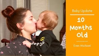 10 Month Old Baby Update : Standing, Kisses, + First Words?