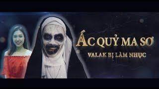 Valak phim chế: Valak bị làm nhục, phim video hài 2019