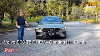 Volvo S60 T8 AWD, PHEV - Genting Hill Climb Pt 1 - 400 HP, 640Nm of torque / YS Khong Driving