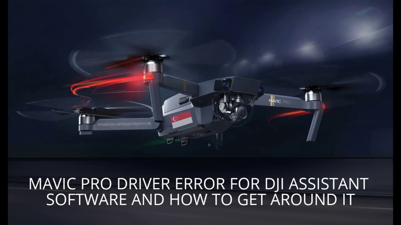 Mavic Pro Driver Error For Dji Assistant Software And How To